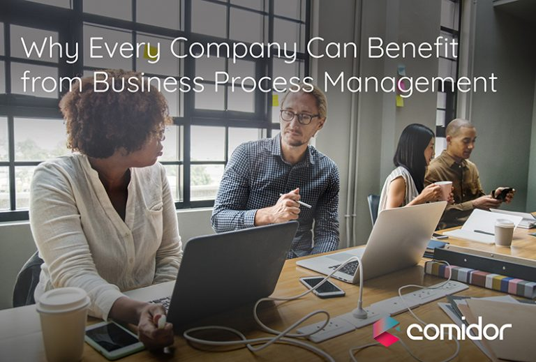 Why a business to benefit from Business Process Management | Comidor Low-Code BPM Platform