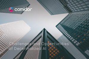 Decentralized AI | Comidor Low-Code BPM Platform