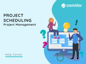 Project Scheduling v.6.0 | Comidor Platform