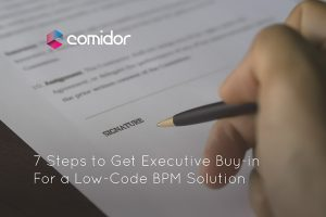 Executive Buy-In | Comidor Low-Code BPM Digital Automation Platform