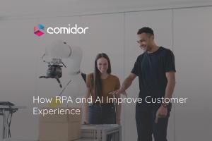 How RPA and AI improve customer experience | Comidor