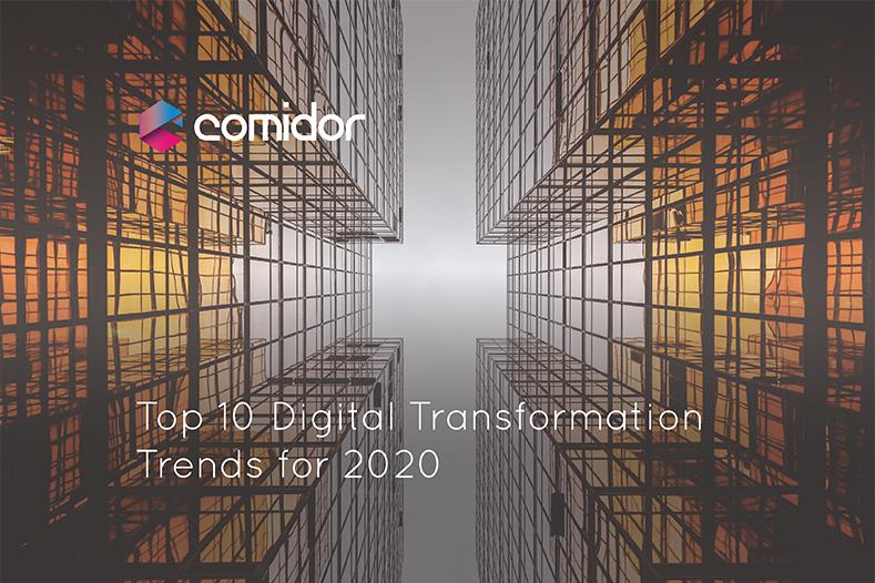 Top 10 digital transformation trends for 2020 | Comidor Digital Automation Platform