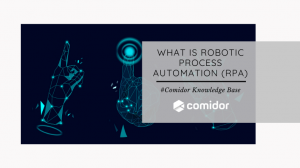 What is Robotic process Automation | Comidor Platform