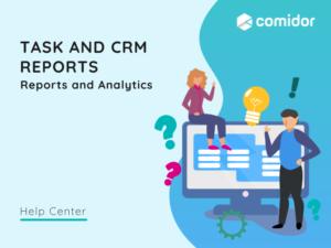 Task and CRM reports   Comidor Platform