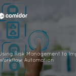 Using Risk Management to Improve Workflow Automation | Comidor Platform