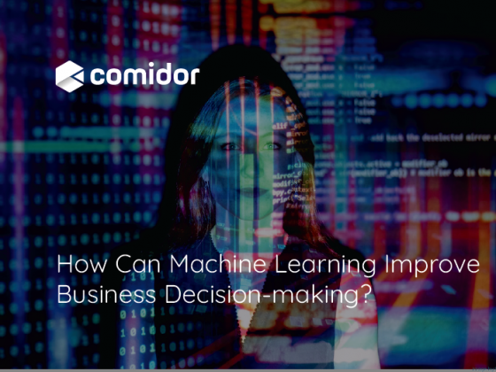 How Can Machine Learning Improve Business Decision-making? | Comidor Blog