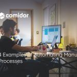 4 Examples of Automating Manual Processes | Comidor Platform