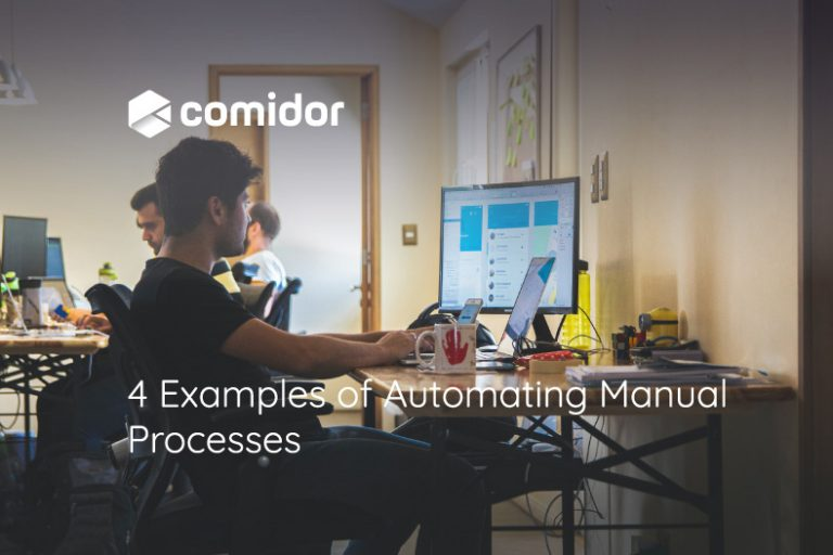 4 Examples of Automating Manual Processes | Comidor Platform