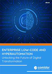 ENTERPRISE LOW-CODE AND HYPERAUTOMATION EBOOK-COMIDOR DIGITAL AUTOMATION PLATFORM