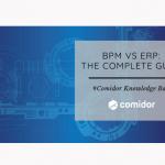 BPM vs ERP: The Complete Guide | Comidor