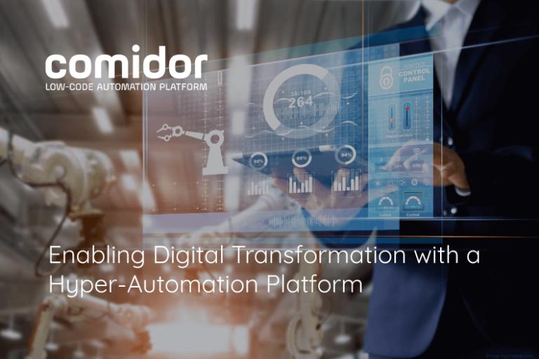 Enabling Digital Transformation with a Hyper-Automation Platform   Comidor