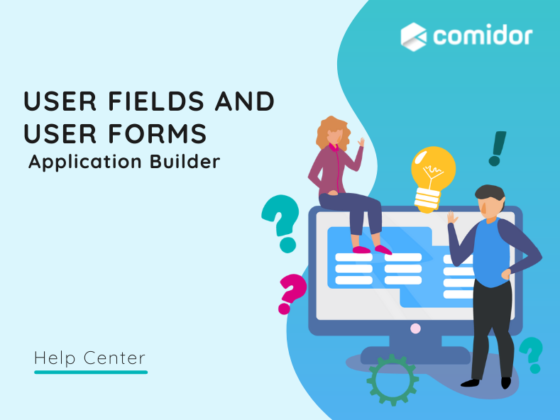 User fields and forms   Comidor Platform
