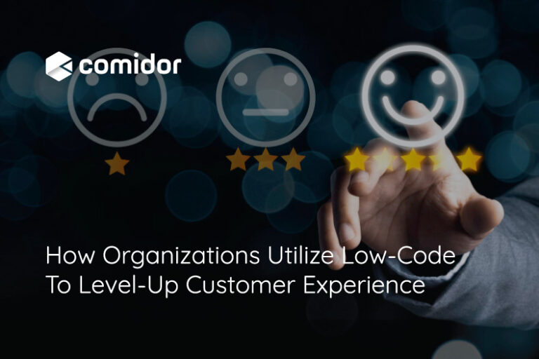 How Organizations Utilize Low-Code To Level-Up Customer Experience | Comidor Platform