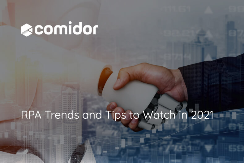 RPA Trends and Tips to Watch in 2021 | Comidor Platform