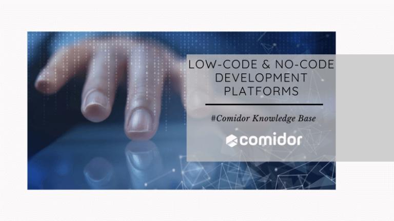 Low-Code and No-Code Development Platforms   Comidor