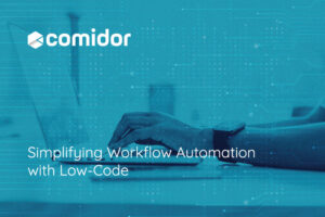 Simplifying Workflow Automation with Low-Code | Comidor Platform