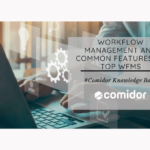 Workflow Management and Common Features of Top WfMS | Comidor