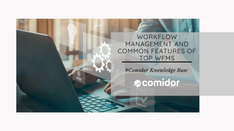 Workflow Management and Common Features of Top WfMS   Comidor