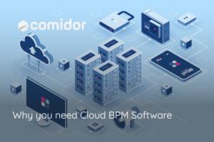 Why you need Cloud BPM   Comidor