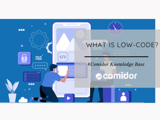 What is Low-Code   Comidor