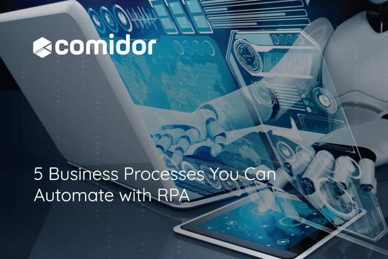 5 Business Processes You Can Automate with RPA   Comidor Platform
