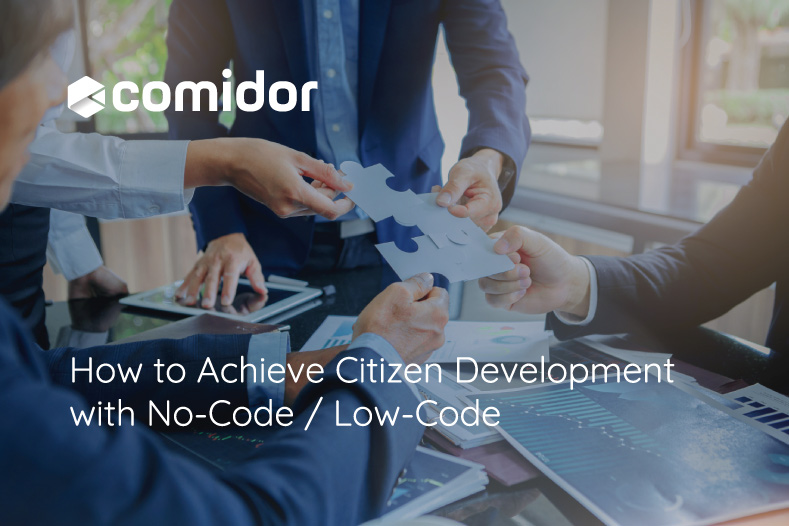 How to Achieve Citizen Development with No-Code / Low-Code   Comidor