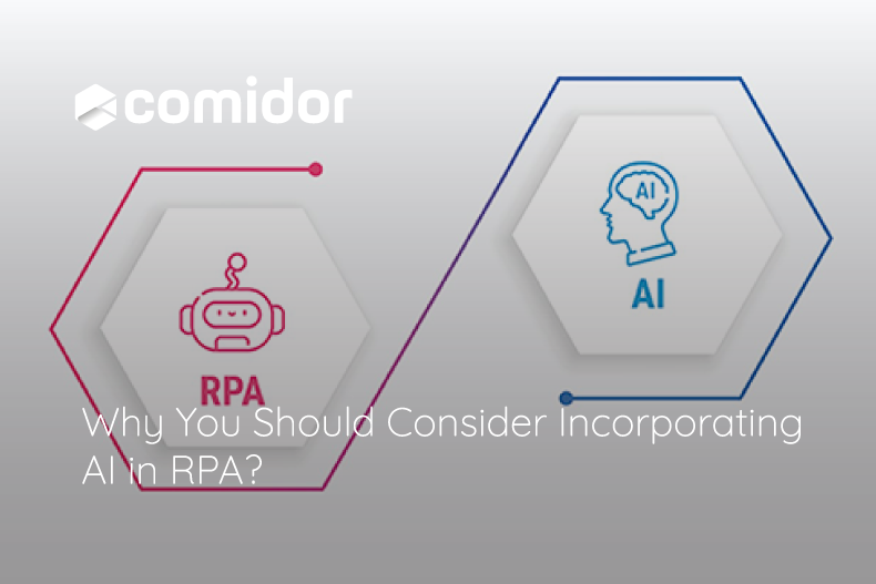 Why You Should Consider Incorporating AI in RPA? Benefits and Use Cases   Comidor