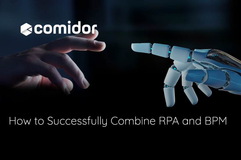 How to Successfully Combine RPA and BPM   Comidor